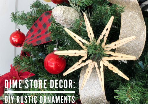 National 5 & 10 Dime Store Decor DIY Rustic Ornaments